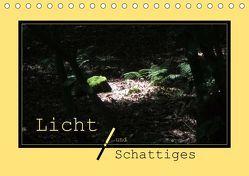 Licht und Schattiges (Tischkalender 2019 DIN A5 quer) von Keller,  Angelika