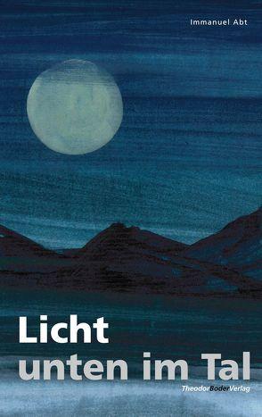 Licht unten im Tal von Abt,  Immanuel
