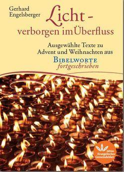 Licht – verborgen im Überfluss von Engelsberger,  Gerhard