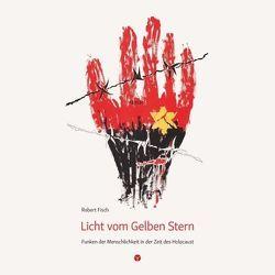 Licht vom Gelben Stern von Fisch,  Robert O., Weise,  Anne