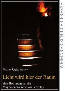 Licht wird hier der Raum von Spielmann,  Peter