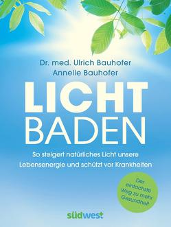 Lichtbaden von Bauhofer,  Annelie, Bauhofer,  Ulrich