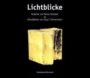 Lichtblicke von Schubert,  Rainer, Zimmermann,  Jörg F