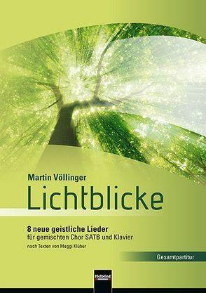 Lichtblicke (SATB) Gesamtpartitur von Klüber,  Meggi, Völlinger,  Martin