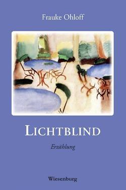 Lichtblind von Moilliet,  Louis, Ohloff,  Frauke