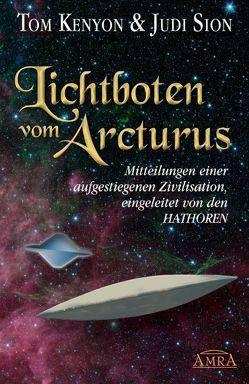 Lichtboten vom Arcturus von Kenyon,  Tom, Sion,  Judi