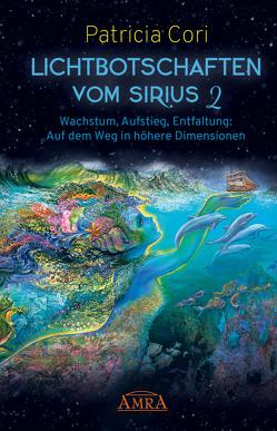 LICHTBOTSCHAFTEN VOM SIRIUS Band 2 von Cori,  Patricia