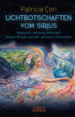 LICHTBOTSCHAFTEN VOM SIRIUS von Cori,  Patricia