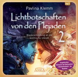 """Lichtbotschaften von den Plejaden Band 2 (Ungekürzte Lesung und Heilsymbol """"Seelenfreiheit"""") von Klemm,  Pavlina"""