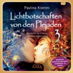 """Lichtbotschaften von den Plejaden Band 3 (Ungekürzte Lesung und Heilsymbol """"Lichtfamilie"""") von Klemm,  Pavlina"""
