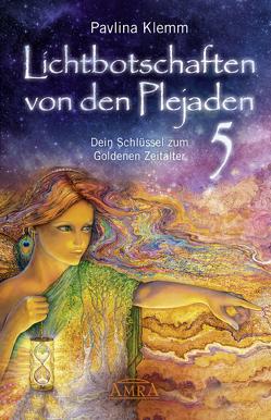 Lichtbotschaften von den Plejaden Band 5 von Klemm,  Pavlina, Ruland,  Jeanne