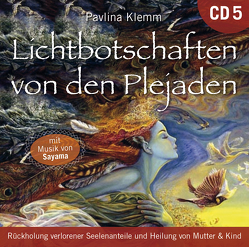 Lichtbotschaften von den Plejaden [Übungs-CD 5] von Klemm,  Pavlina, Sayama