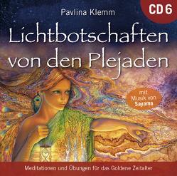 Lichtbotschaften von den Plejaden [Übungs-CD 6] von Klemm,  Pavlina, Sayama