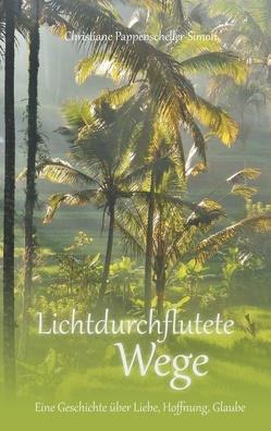 Lichtdurchflutete Wege von Pappenscheller-Simon,  Christiane