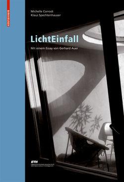 LichtEinfall von Auer,  Gerhard, Corrodi,  Michelle, Spechtenhauser,  Klaus