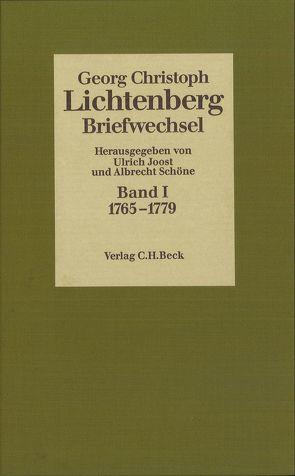 Lichtenberg Briefwechsel Bd. 1: 1765-1779 von Joost,  Ulrich, Lichtenberg,  Georg Christoph, Schöne,  Albrecht