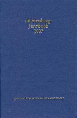 Lichtenberg-Jahrbuch 2007 von Achenbach,  Bernd, Joost,  Ulrich, Neumann,  Alexander, Tuitje,  Heinrich