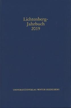 Lichtenberg-Jahrbuch 2019 von Achenbach,  Bernd, Joost,  Ulrich, Moenninghoff,  Burkhard, Promies,  Wolfgang, Spicker,  Friedemann