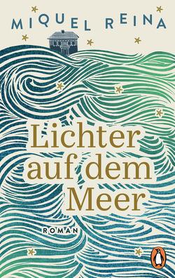 Lichter auf dem Meer von Reina,  Miquel, Rüdiger,  Anja