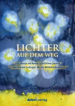 Lichter auf dem Weg von Heurich,  Winfried, Schlegel,  Helmut