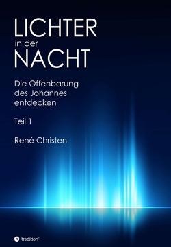 Lichter in der Nacht von Christen,  Martin, Christen,  René, Oberhänsli,  Erwin