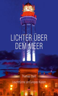 Lichter über dem Meer von Ebelt,  Thomas