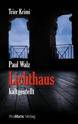 Lichthaus kaltgestellt von Walz,  Paul