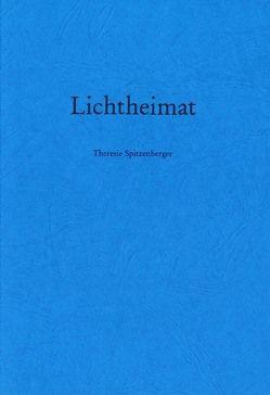 Lichtheimat von Lutz,  Walter, Spitzenberger,  Theresie