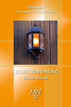 Lichthoffnung von Freund,  Renate, Werhand,  Martin