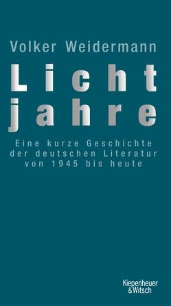 Lichtjahre von Weidermann,  Volker
