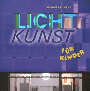 Lichtkunst für Kinder von Baumann,  Juliane, McDowell,  Susanne, Simon,  Robert