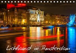 Lichtkunst in Amsterdam (Tischkalender 2021 DIN A5 quer) von Dorn,  Christian