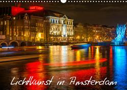 Lichtkunst in Amsterdam (Wandkalender 2021 DIN A3 quer) von Dorn,  Christian