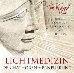 LICHTMEDIZIN DER HATHOREN – ERNEUERUNG von Kenyon,  Tom