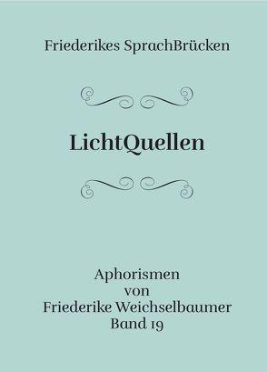 LichtQuellen von Weichselbaumer,  Friederike