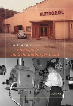 Lichtspiele im Schaumburger Land von Wente,  Ralf