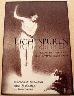 Lichtspuren von Bardmann,  Theodor M., Lowinski,  Felicitas
