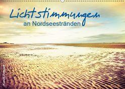 Lichtstimmungen an Nordseestränden (Wandkalender 2019 DIN A2 quer) von Kunze,  Klaus