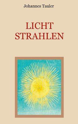 Lichtstrahlen von Eibisch,  Conrad, Tauler,  Johannes
