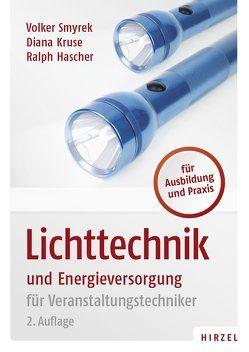 Lichttechnik und Energieversorgung von Hascher,  Ralph, Kruse,  Diana, Smyrek,  Volker