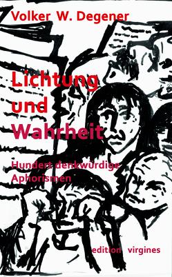 Lichtung und Wahrheit von Degener,  Volker W, Gölzenleuchter,  H.D., Krauss,  Hannes