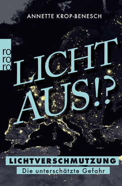 Lichtverschmutzung von Krop-Benesch,  Annette