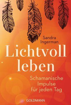 Lichtvoll leben von Ingerman,  Sandra, Lehner,  Jochen