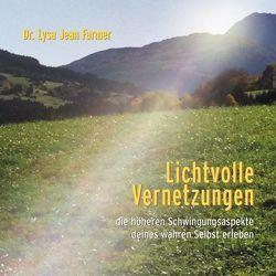 Lichtvolle Vernetzungen von Farmer,  Lysa Jean, Hammer,  Michael