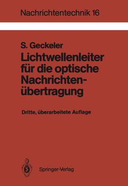 Lichtwellenleiter für die optische Nachrichtenübertragung von Geckeler,  Siegfried