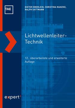 Lichtwellenleiter-Technik von Eberlein,  Dieter, Manzke,  Christina, Sattmann,  Ralph