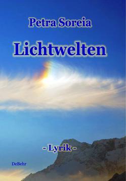 Lichtwelten – Lyrik von Soreia,  Petra