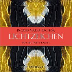 LICHTZEICHEN von BACHOR,  Ingrid Maria