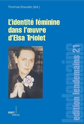 L'Identité féminine dans l'œuvre d'Elsa Triolet von Stauder,  Thomas