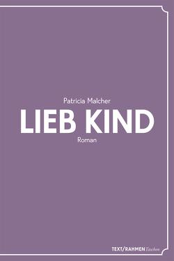 Lieb Kind von Patricia,  Malcher